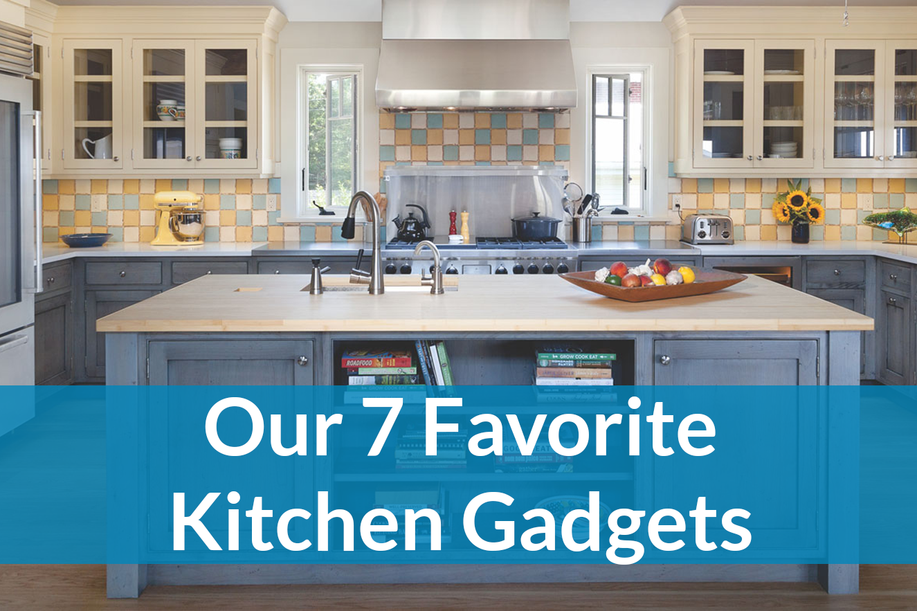 Our 7 Favorite Kitchen Gadgets