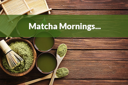Matcha Mornings: The Power Found in Matcha