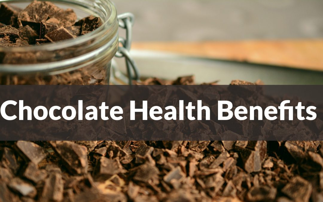 Chocolate: 5 Incredible Chocolate Health Benefits & Why You Should Eat It
