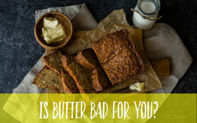 Is Butter Bad For You? The Importance of Good Butter for Good Fats