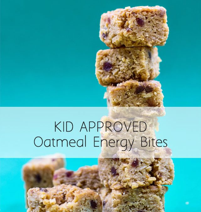 Kid Approved Oatmeal Energy Bites
