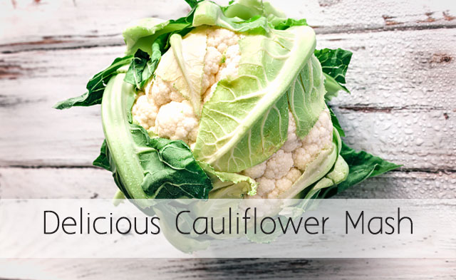 Delicious Cauliflower Mash