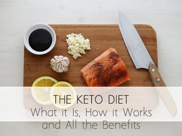 The Keto Diet: What it is, How it Works and all the Benefits