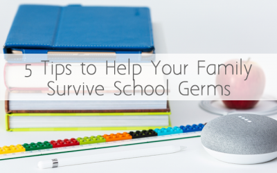 5 Tips to Help Your Family Survive the Back to School Germs