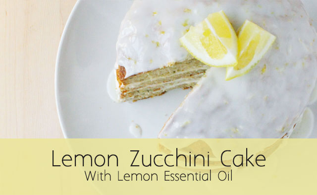 Zucchini Lemon Cake: Essential Oil Infused