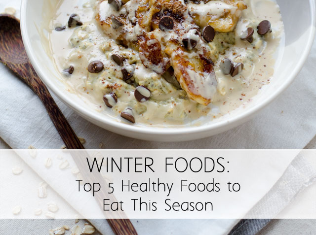 Winter Foods: Top 5 Healthy Foods to Eat This Season
