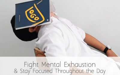 5 Tips to Fight Mental Exhaustion and Stay Focused Throughout the Day