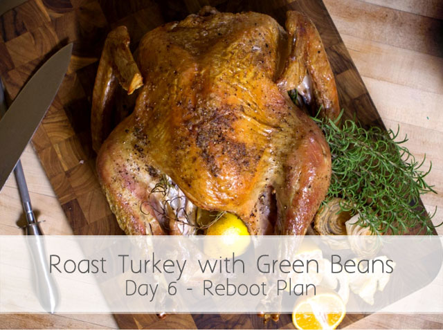 Roast Turkey & Green Beans