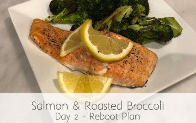 Simple Salmon and Broccoli (RA) Day 2