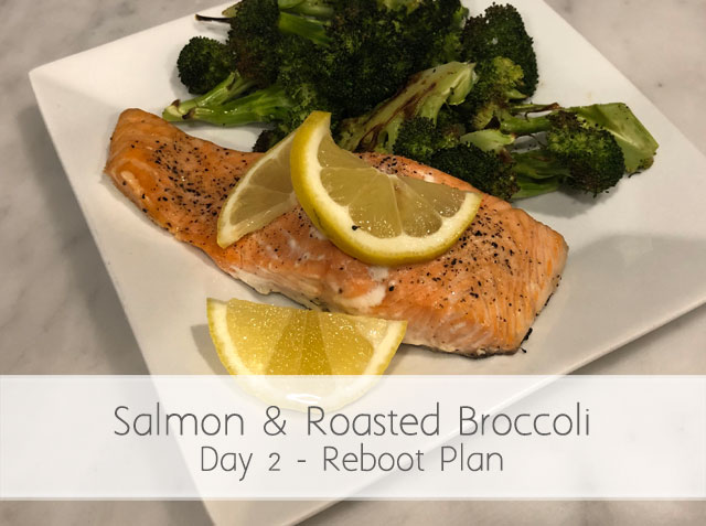 Simple Salmon and Broccoli (RA) Day 2