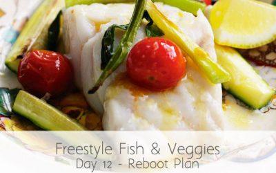 Fish and Veggies (RA) – Day 12