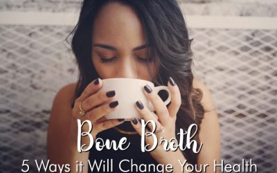 Bone Broth Benefits and the 5 Ways it Will Change Your Health