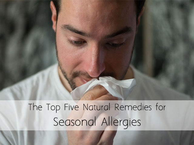 The Top Five Natural Remedies for Seasonal Allergies