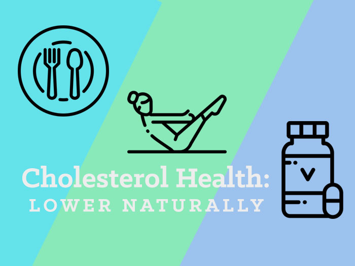 Cholesterol Health: Three Ways to Lower Cholesterol Naturally